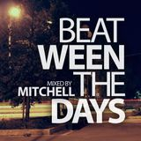 Mitchell - Beat-ween the days #019