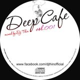 Dj Thin - Deep Cafe Vol.001