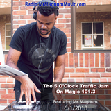 5 O'Clock Traffic Jam 6-1-2018 on Magic 101.3