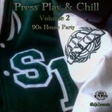 PRESS PLAY AND CHILL, Volume 2