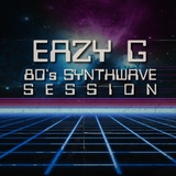 Eazy G - 80's Synthwave Session