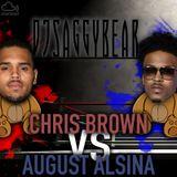 @DJSAGGYBEAR Chris Brown VS August Alsina