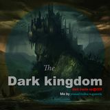 the dark kingdom (dark iside ep@009)