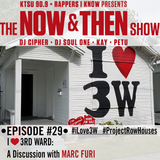The Now & Then Show #029-I Love 3rd Ward!- A Discussion With Marc Furi