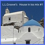 L.L.Groove's House in Ios Summer 2018 mix#1