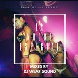 LA NOCHE ESPECIAL mixed by DJ WEAR SOUND puntata 8