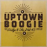 THE UPTOWN BOOGIE - DYLAN C HOT 45 - 21ST MAY '17