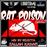 "Lobotomy Sound & Selecta Jallah Kadafi "" Rat Poison Riddim 2008 "" Dance Hall ."