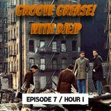 GG 013 - Groove Grease! (Episode 7/Hour I)