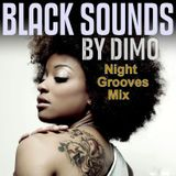Black Sounds- Dimo's  Night Grooves Mix   - Autumn 2018-thank you my loyal friends for your support,