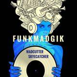 FunkMadgik - by Skycatcher & Wadcutter