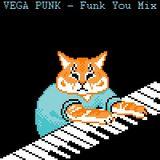VEGA PUNK - Funk You Mix