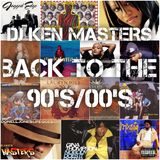DJ KEN MASTERS Back to the 90's/00's..