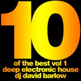 Ten Of The Best Vol.1 Deep Electronic House