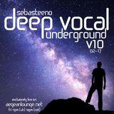 DEEP VOCAL Underground Volume TEN - February 2017