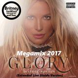 Britney Spears -  GLORY (Extended Live Studio Version) Megamix 2017