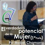 El verdadero potencial de la Mujer. 1ª parte. Pst Mabel Chamorro. 5 Julio de 2015.