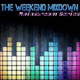 Weekend Mix Down 8-15-15 Hr1Sg2