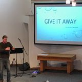 Give It Away  By: Pastor Tom Fauth