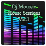 House Sessions Vol. 1 Mixed By Dj Moussie