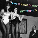 DIRTYGROOVY#15 QUAND LA MUSIQUE EST BONNE