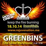 Greenbins | Old Skool | Rejuvenation | Keep the Fire Burning - 18.10.14 | Set 1