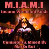 Marky Boi - M.I.A.M.I Insane Weekend Bash