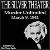 The Silver Theater - Murder Unlimited (03-09-41)