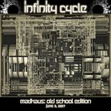 Infinity Cycle @ Madhaus: Old School Edition June 3/17