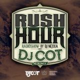 DJ COT - RUSH HOUR SHOW 006