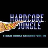 Flash House Session Vol 20 (Hardcore Jungle Edition)