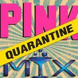 Pink Monroe #QUARANTINE Mix May 13, 2020