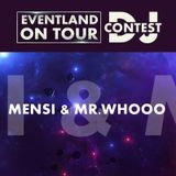 Mensi & Mr.Whooo @ EVENTLAND ON TOUR DJ CONTEST @ Eventland Radio 1