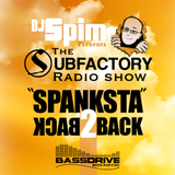 DJ Spim Presents: The Subfactory Radio Show - Spanksta B2B Session