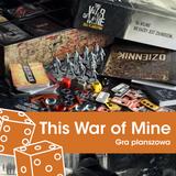 This War of Mine: Gra Planszowa (recenzja)