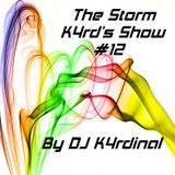 The Storm K4rd's Show #12