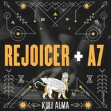 Rejoicer + A7 for Kuli Alma