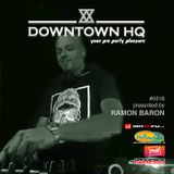 Downtown HQ #0618 (Presented by Ramon Baron)