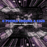 O Poema Ensina a Cair – Emissão Especial