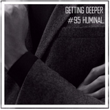 Getting Deeper Podcast #95 Mixed By Huminal