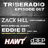 TribeRadio 067 - Zack Hill & Eddie B