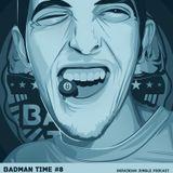 BADMANTIME PODCAST #008 (J BOSTRON) [JUNE 2014]
