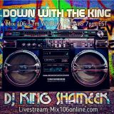 Down With The King mixshow 8/18/17 on Mix 106.3 fm WUBU