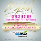 BOSS UP SERIES: Step Your Social Media Game Up!