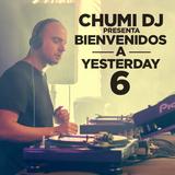 CHUMI DJ presenta BIENVENIDOS A YESTERDAY 6