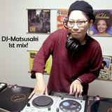 DJ-Matsusaki 1st Mix!