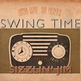 Swing Time with Sizzlin Jim 24th Jan 17