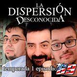 La Dispersión Desconocida programa 69