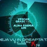 Grasu XXL cu Vescan, Ami si Alina Eremia - Deja Vu In Dreapta Ta (Extended by Dj Clau)