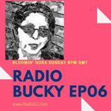 Radio Bucky with Bloomin' Nora EP06 www.RadioGJ.com